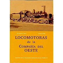 LOCOMOTORAS DE LA COMPAÑIA DEL OESTE. HISTORIA DE LA TRACCION EN ESPAÑA. TOMO IV.