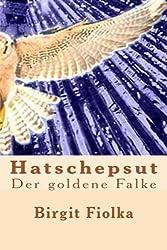 Hatschepsut. Der goldene Falke