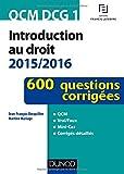 QCM DCG 1 - Introduction au droit 2015/2016 - 3e éd. - 600 questions corrigées