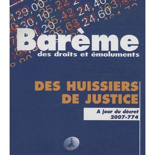 Barème des droits et émoluments des huissiers de justice : A jour du décret 2007-774