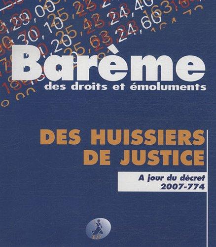 Barème des droits et émoluments des huissiers de justice : A jour du décret 2007-774 par EJT
