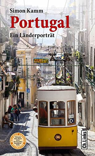 Portugal: Ein Länderporträt (Länderporträts)