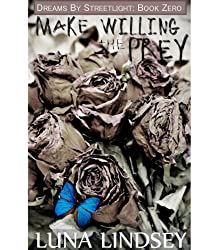 Make Willing the Prey (Dreams by Streetlight Book 0)