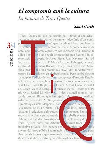 El compromís amb la cultura: La història de Tres i Quatre (La Unitat Book 205) (Catalan Edition) por Santi Cortés