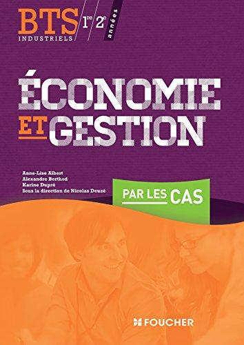 Economie et gestion par les cas BTS Industriels