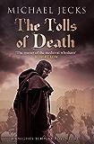 The Tolls of Death: (Knights Templar 17) (Knights Templar Mysteries)