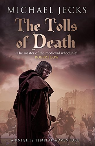 The Tolls of Death (Knights Templar Mysteries 17): A riveting and gritty medieval mystery (English Edition)