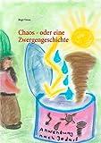 Chaos - oder eine Zwergengeschichte