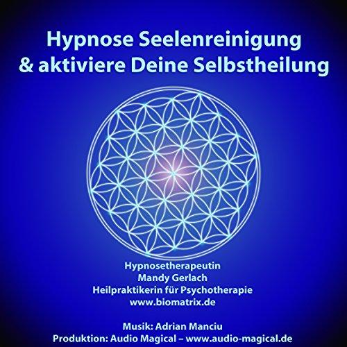 biomatrix Hypnose Seelenreinigung - Aktiviere Deine Selbstheilung Audio CD