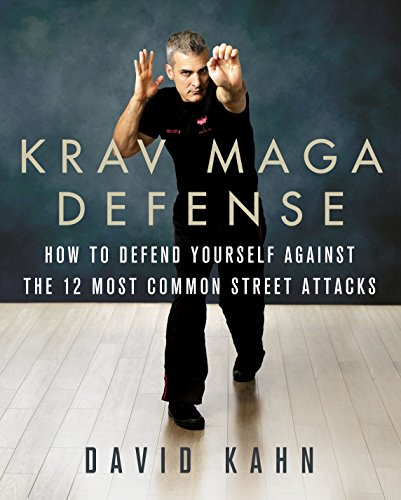 Krav Maga Defense: How to Defend Yourself Against the 12 Most Common Unarmed Street Attacks (English Edition) por David Kahn
