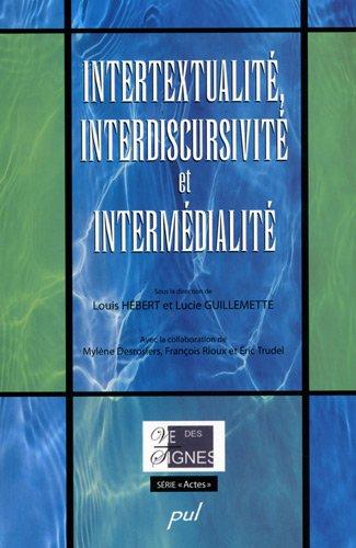 Intertextualité, interdiscursivité et intermédialité