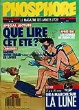 Telecharger Livres PHOSPHORE No 102 du 01 07 1989 SPECIAL LECTURE QUE LIRE CET ETE APRES BAC LES ETUDES DE MEDECINE IL Y A 20 ANS ON A MARCHE SUR LA LUNE CHINE POURQUOI L HORREUR PORTRAIT DE ROBESPIERRE (PDF,EPUB,MOBI) gratuits en Francaise