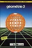 Collection de mathematiques du cned, centre national d'enseignement a distance, volume 4, géométrie 2...