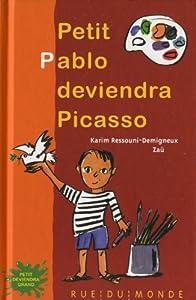 """Afficher """"Petit Pablo deviendra Picasso"""""""