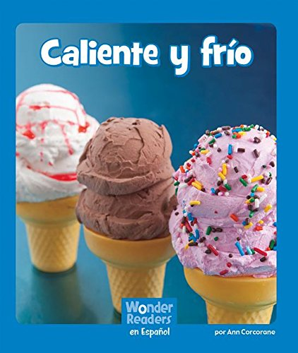Caliente Y Frío (Wonder Readers Spanish Emergent) por Ann Corcorane