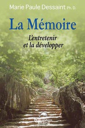 Mémoire - L'entretenir et la développer