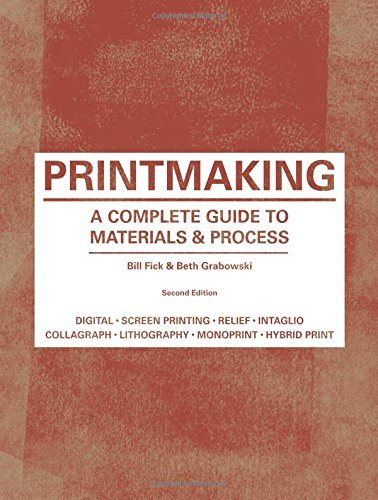 Printmaking: A Complete Guide to Materials & Process by Bill Fick (2015-08-07)