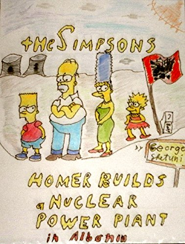 the-simpsons-homer-builds-a-nuclear-power-plant-in-albania-the-simpsons-parodies-book-2-english-edit