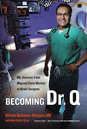 [(Becoming Dr. Q : My Journey from Migrant Farm Worker to Brain Surgeon)] [By (author) Alfredo Quinones-hinojosa ] published on (October, 2011)