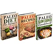 """(3 Book Bundle) """"Intro to the Paleo Diet"""" and """"Easy Paleo Cookbook""""and """"Paleo Crockpot Recipes Cookbook"""": Learn How to Cook 150+ Healthy Recipes (Paleo Diet Recipes) (English Edition)"""