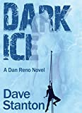 Dark Ice: A Hard-Boiled Crime Novel: (Dan Reno Private Detective Noir Mystery Series) (Dan Reno Novel Series Book 4)