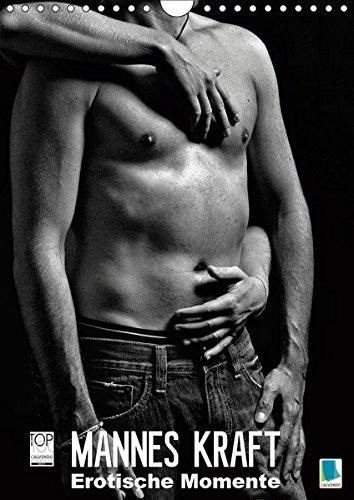 Mannes Kraft - Erotische Momente (Wandkalender 2019 DIN A4 hoch): Sinnliche Männer-Fotos - Erotik pur (Monatskalender, 14 Seiten ) (CALVENDO Menschen)