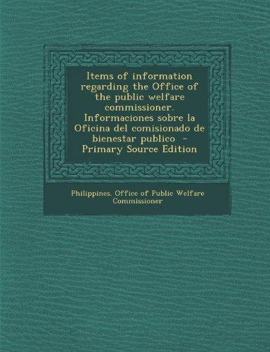 Items of Information Regarding the Office of the Public Welfare Commissioner. Informaciones Sobre La Oficina del Comisionado de Bienestar Publico - PR