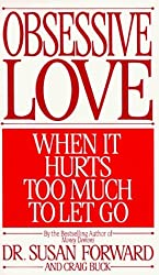 Obsessive Love: When It Hurts Too Much to Let Go by Craig Buck (1992-06-01)