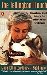 The Tellington TTouch : A Revolutionary Natural Method to Train and Care for Your Favorite Animal by Linda Tellington-Jones (1995-06-01)