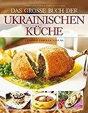 Das große Buch der ukrainischen Küche - Andrey Sheldunov