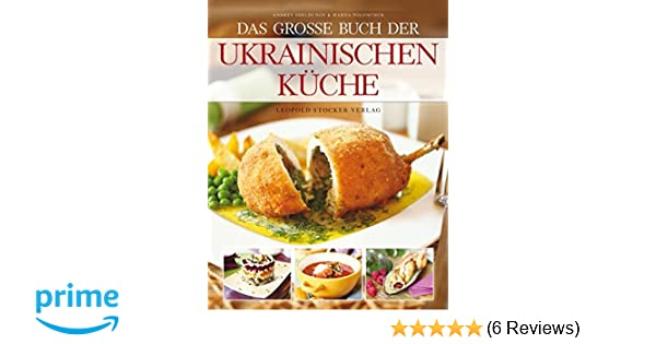 Das Grosse Buch Der Ukrainischen Kuche Amazon De Andrey Sheldunov