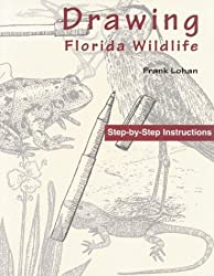 Drawing Florida Wildlife by Frank Lohan (1996-02-01)