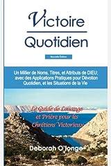 Victoire Quotidien (Nouvelle Edition): (French Edition) Un Millier de Noms, Titres, et Attributs de DIEU; avec des Applications Pratiques pour ... 4 (Multilingual Names and Attributes of God) Paperback