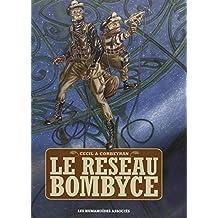 Le réseau Bombyce, Intégrale :