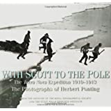 With Scott to the Pole: The Terra Nova Expedition, 1910-1913