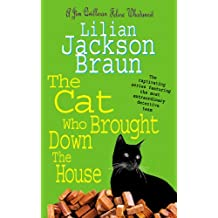 The Cat Who Brought Down The House (The Cat Who… Mysteries, Book 25): A charming feline whodunit for cat lovers everywhere (The Cat Who.)