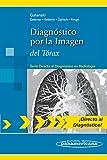 Diagnóstico por la Imagen: del Tórax (Directo Al Diagnostico En Radiologia / Direct Diagnosis in Radiology)