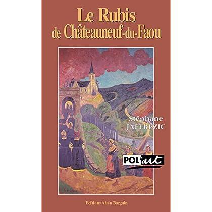 Le rubis de Châteauneuf-du-Faou: Une enquête dans les milieux artistiques bretons du XIXe siècle (Pol'art)