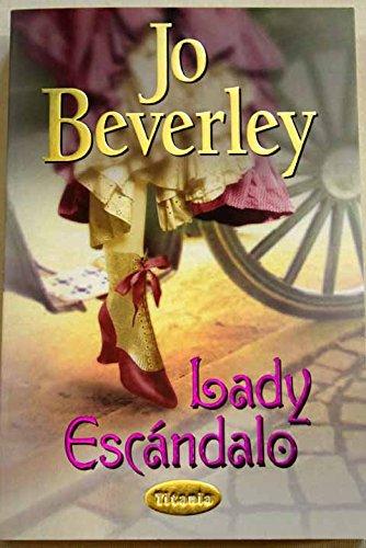Descargar Libro Lady escándalo (Titania época) de Jo Beverley