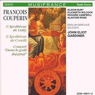 Fran??ois Couperin: L'Apoth??ose de Lully / L'Apoth??ose de Corelli / Concert- Dans le go??t th??atral