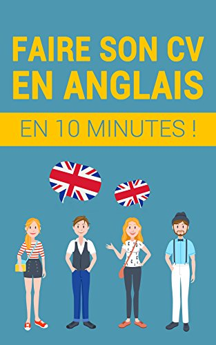 Faire son CV en anglais en 10 minutes! (French Edition) eBook ...
