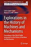 Explorations in the History of Machines and Mechanisms: Proceedings of the Fifth IFToMM Symposium on the History of Machines and Mechanisms (History of Mechanism and Machine Science)