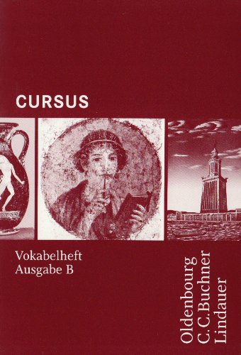 Preisvergleich Produktbild Cursus - Ausgabe B - Gymnasien Baden-Württemberg, Bayern, Nordrhein-Westfalen, Sachsen, Saarland und Thüringen, Latein als 2. FS: Band 3 - Vokabelheft