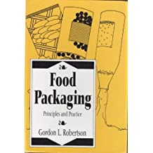 Food Packaging: Principles and Practice (Packaging & Converting Technology) by Gordon L. Robertson (1992-09-22)