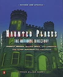 Haunted Places: The National Directory: Ghostly Abodes, Sacred Sites, UFO Landings and Other Supernatural Locations by Dennis William Hauck (2002-08-27)