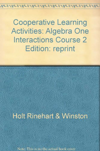 Algebra One Interactions Course 2 Cooperative Learning Activities (HRW, Course 2)