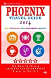 Phoenix Travel Guide 2014: Shops, Restaurants, Arts, Entertainment and Nightlife in Phoenix, Arizona (City Travel Guide 2014) by Robert A. Theobald (2014-08-18)