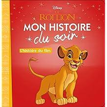 LE ROI LION - Mon Histoire du Soir - L'histoire du film