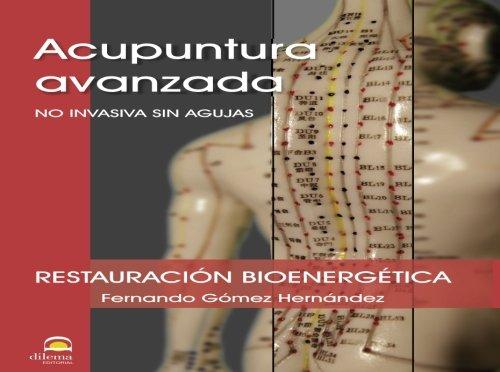 ACUPUNTURA AVANZADA. RESTAURACIÓN BIOENERGÉTICA por FERNANDO GÓMEZ HERNÁNDEZ