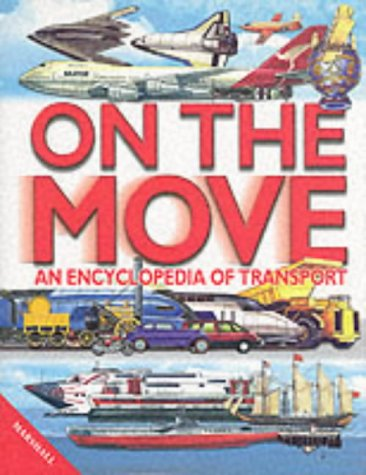 Children's Encyclopedia of Transport: on the Move por Ian Graham